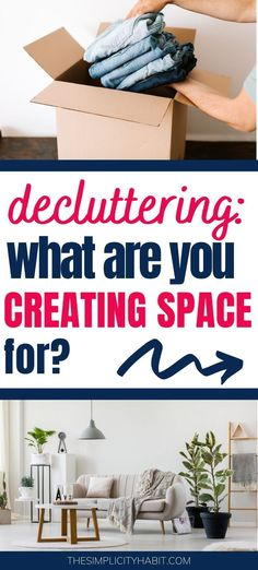 Do you know what you are creating space for when you're decluttering? If you've started the decluttering process but stopped making progress, revisit what you're creating space for in the first place. Read on for tips on how to get to the heart of decluttering and to motivate you to complete the decluttering process. #declutter #createspace #simplify