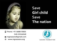 Save  Girl child Save The Nation.. For any further information or Donations, please feel free to contact us.  Contact Details: Phone: +91 98660 87878                  040-23546068. Email id :mgraasara@gmail.com Logonto: www.mgraasara.org # mgr, #mgr aasara, #help, #khairatabad, #khairatabad constituency,#SaveGirlChild,SaveTheNation
