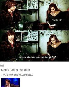 Hahaha! Molly Weasley's obviously not a 'Twillight' fan.