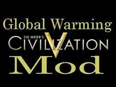 Civilization V: Global Warming Mod! - http://www.climatechangenewsreport.com/civilization-v-global-warming-mod/