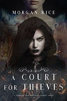 """Laste Ned eller Lese På Net A Court for Thieves (A Throne for Sisters—Book Two) Bok Gratis PDF/ePub - Morgan Rice, """"Morgan Rice's imagination is limitless. In another series that promises to be as entertaining as the previous ones,. Got Books, Books To Read, Morgan Rice, Fred Uhlman, Diana Gabaldon, Sisters Presents, Ebooks Pdf, Sisters Book, New Fantasy"""