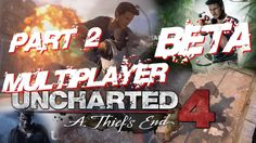 Uncharted 4 Multiplayer Beta Gameplay Part  2