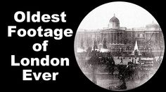 http://www.openculture.com/2015/04/the-oldest-known-footage-of-london.html