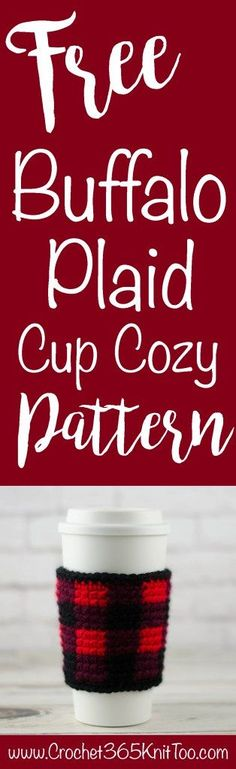 I am really loving this Buffalo Plaid Cup Cozy! Easy quick pattern!