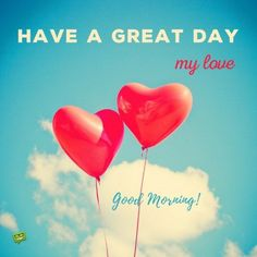 good morning have a great day i love you - Yahoo Image Search Results
