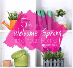 Celebrate the new season with fun decor ideas! 5 Ways To Welcome Spring into Your Home