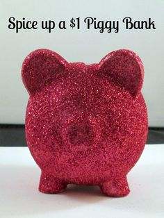 How to Glitter a Dollar Store Piggy Bank!  Take it from drab to fab for very little cash.