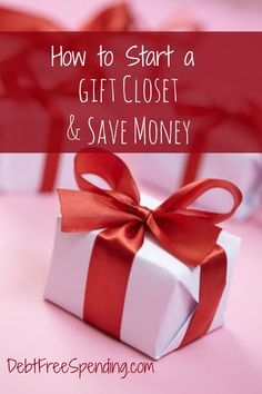Learn how to start a gift closet and save money all year long.