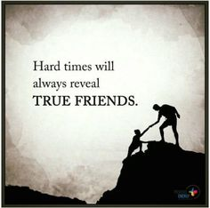 Hard Times Quotes, True friends quotes, Difficult times come to help us differentiate between real and fake friends. Best Motivational Quotes, Great Quotes, Positive Quotes, Quotes To Live By, Life Quotes, Inspirational Quotes, Fake Friend Quotes, Fake Friends, Mantra