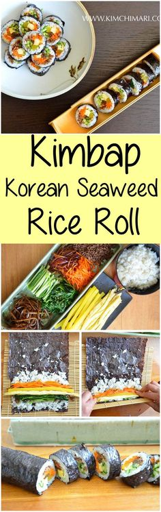 Kimbap is made by rolling meat, vegetables and pickles in rice wrapped in dried seaweed sheets.  A favorite picnic and lunch dish in Korea made in many different choice of fillings.   Kimchimari.com