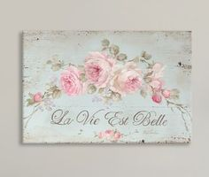 Debi Coules Life Is Beautiful Wrapped Canvas shabby chic floral wall art Decoupage Vintage, Vintage Diy, Vintage Paper, Vintage Flowers, Vintage Floral, Canvas Art Prints, Painting Prints, Canvas Wall Art, Scrapbooking Shabby