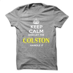 Keep Calm And Let COLSTON Handle It - #tshirt kids #hoodie pattern. CHECK PRICE => https://www.sunfrog.com/Automotive/Keep-Calm-And-Let-COLSTON-Handle-It-uvpxiommsf.html?68278