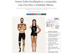 Vogue Brasilis facing criticism over a publicity campaign for the Rio 2016 Paralympics that airbrushed able-bodied models to look like amputees. Images of Brazilian actors Cleo Pires and Paulo Vilhena were digitally altered to replicate the disabilities of Paralympic table tennis player Bruna Alexandre and sitting volleyball player Renato Leite. Alexandre had her right arm amputated at the age of three months, while Leite has a prosthetic leg.