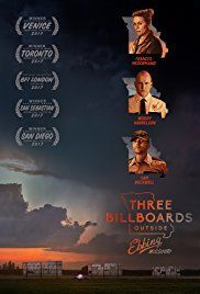Three Billboards Outside Ebbing, Missouri  2017 ~~~OMG, THIS IS THE BEST PICTURE OF THE YEAR----~~~FRANCES MCDORMAND DESERVES BEST ACTRESS HANDS DOWN!
