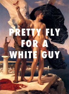 flyartproductions:  Icarus: And all the girls say I'm pretty fly—Daedalus: For a white guy. Icarus and Daedalus (c. 1869),Frederic Leighton / Pretty Fly (For a White Guy), The Offspring