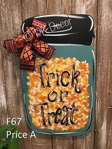 - Trick Or Treat Door Hanger - Candy Corn Door Hanger - Mason Jar Door Decor. Halloween Front Door Decorations, Halloween Front Doors, Halloween Door Hangers, Fall Door Hangers, Burlap Door Hangers, Mason Jar Crafts, Mason Jar Diy, Candy Corn, Wood Craft Patterns