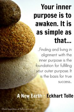 Your inner purpose is to awaken It is as simple as thatEckhart Tolle Purpose Quotes, Life Purpose, Eckhart Tolle, Spiritual Awakening, Spiritual Quotes, Power Of Now, New Earth, Zen Meditation, Spiritual Teachers