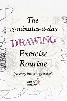 The 15-Minutes-a-Day Drawing Exercise Routine (so easy but so effective!)