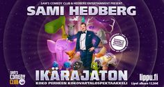 Haasteita pelkäämätön Suomen suosituin stand up -koomikko Sami Hedberg on ensimmäinen kotimainen koomikko, joka nousee jäähallin lavalle ikärajattomassa stand -up -illassa. Tämä toteutuu Helsingin Jäähallissa sunnuntaina 27.9. Hedberg aikoo tehdä vastaavan esiintymisen toistamiseen sunnuntaina 29.11.