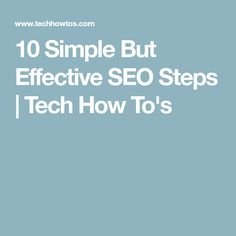 10 Simple But Effective SEO Steps   Tech How To's
