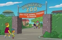 Springfield Zoo : See your animal friends in prison.