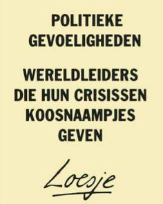 Politieke gevoeligheden wereldleiders die hun crisissen koosnaampjes geven, loesje