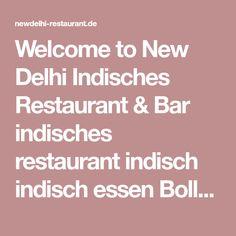 Welcome to New Delhi Indisches Restaurant & Bar indisches restaurant indisch indisch essen Bollywood München indisches restaurant münchen swagat indian restaurant munich münchen Indian Food Restaurant Neuhausen