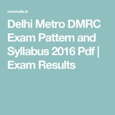 Delhi Metro DMRC Exam Pattern and Syllabus 2016 Pdf | Exam Results