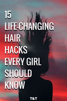 15 Life-Changing Hair Hacks Every Girl Should Know - Trying and Thriving