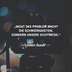 """JETZT FÜR DEN DAZUGEHÖRIGEN ARTIKEL ANKLICKEN!----------------------""""Nicht das Problem macht die Schwierigkeiten, sondern unsere Sichtweise."""" - Viktor Frankl"""