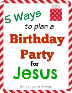 From cakes to decorations, how to plan a Birthday Party for Jesus