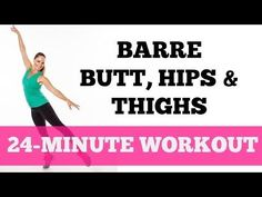 Butt, Hip and Thigh Exercises for Women: Barre Full Length 24-Minute Lower Body Workout All Levels - YouTube