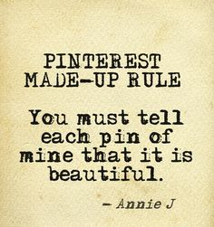 Hey everyone meet Annie. She has humor and is right on track. Pinterest Made-up Rule No 3 ---hahaaha LOL