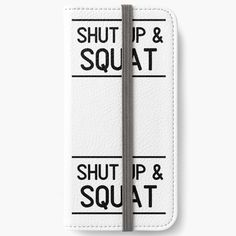 'Shut Up And Squat Weightlifting Workout Phrase' iPhone Wallet by Shut Up And Squat, Weight Lifting Workouts, Open Book, Weightlifting, Iphone Wallet, Squats, Adhesive, Artists, Group