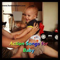 4 Perfect Action Songs for little ones!  These songs make such great activities for babies! www.HowWeeLearn.com