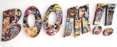 Letters made ​​of styrodur and covered with pages of comic books.