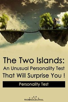 The unusual Personality Test that will Surprise you.The Two Islands: An Unusual Personality Test That Will Surprise You ! Psychology Quiz, Personality Psychology, Personality Quizzes, True Colors Personality, Counseling Psychology, Psych Test, Mind Test, Encouragement, Mentally Strong
