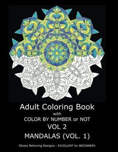 Adult Coloring Book with Color by Number or Not - Mandalas Vol. 1 (Volume 2):   When it is time to relax and unwind from the activities of the day, there is simply nothing better than a cup of hot cocoa and your favorite coloring pencils and books. With the explosion of interest in adult coloring books, adults of all ages have been able to rediscover the joys of exploring their creative minds. However, some of us never really mastered the art of choosing the right colors. We are more t...