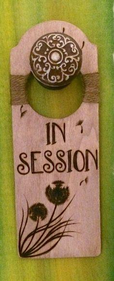 "Wood-burned ""IN SESSION"" door hanger with Dandelions.  https://www.etsy.com/shop/DesignsByHeidiLynne"