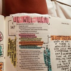 "with a heavy heart tonight I decided to open my bible. I know I know, it's been a while -- but it's never too late, right??? I googled ""bible verses for the broken hearted"" & Pslam 147:3 was one of the first to pop up. I flipped to the page, and found that many many months ago I had written notes about being broken-hearted after my grandma had passed. little did I know that those same scribbles would be the words that I am holding on to this very evening. at that moment in my life, I didn't…"