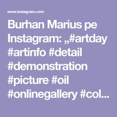 "Burhan Marius pe Instagram: ""#artday #artinfo #detail #demonstration #picture #oil #onlinegallery #colector #contemporanArt #onlineshop #newmedia #society…"" New Media, Online Gallery, Art Day, Politics, Instagram, Political Books"