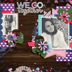 credits:<br /><br /><br />We Go Together Bundle by Bella Gypsy Designs and Plan On It - 12x12 Templates by Connie Prince.