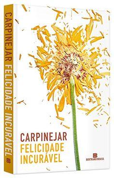 Felicidade Incurável por Fabrício Carpinejar https://www.amazon.com.br/dp/8528620581/ref=cm_sw_r_pi_dp_x_5n7OxbYSJ9JFC