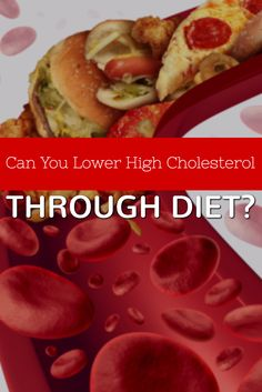 Can You Lower High Cholesterol Through Diet? >> http://nutritionpowered.com/can-lower-high-cholesterol-diet/