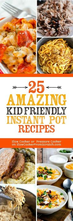 For busy moms who just want a dinner the kids will eat, here are 25 Amazing Kid-Friendly Instant Pot Recipes to help with that! There's also a link for kid-friendly slow cooker recipes if you prefer that method! [found on Slow Cooker or Pressure Cooker at SlowCookerFromScratch.com] #InstantPot #KidFriendlyDinner #KidFriendlyInstantPotDinner #KidFriendlyInstantPotRecipes