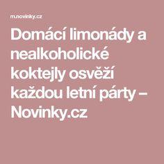 Domácí limonády a nealkoholické koktejly osvěží každou letní párty– Novinky.cz