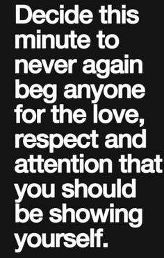 dont beg anyone for love