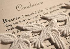"""""""Reader, I married him."""" -Jane Eyre"""