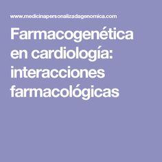 Farmacogenética en cardiología: interacciones farmacológicas