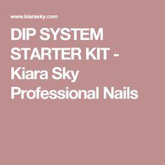DIP SYSTEM STARTER KIT - Kiara Sky Professional Nails